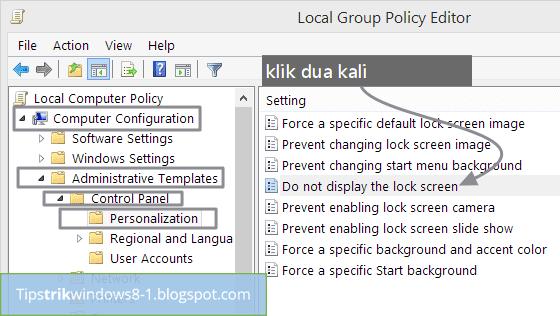 gpedit  untuk menghilangkan lock screen di windows 8.1